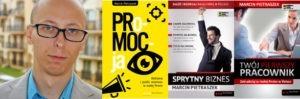 Marcin Pietraszek jest konsultantem biznesowym oraz autorem popularnych książek